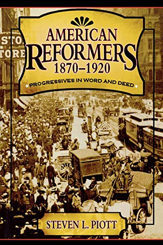 9780742527638: American Reformers, 1870–1920: Progressives in Word and Deed