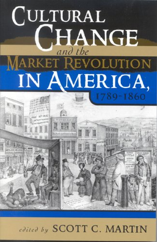 9780742527706: Cultural Change and the Market Revolution in America, 1789–1860