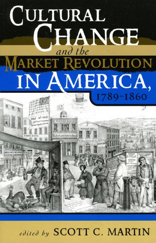 9780742527713: Cultural Change and the Market Revolution in America, 1789–1860