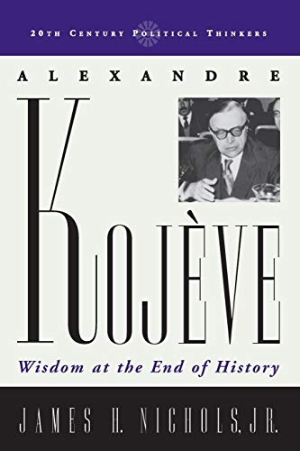 9780742527775: Alexandre Kojeve: Wisdom at the End of History