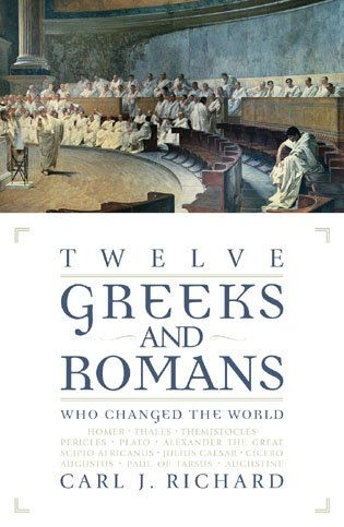 9780742527904: Twelve Greeks and Romans Who Changed the World