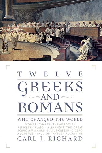 9780742527911: Twelve Greeks and Romans Who Changed the World