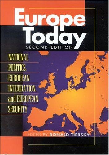 9780742528055: Europe Today: National Politics, European Integration, and European Security