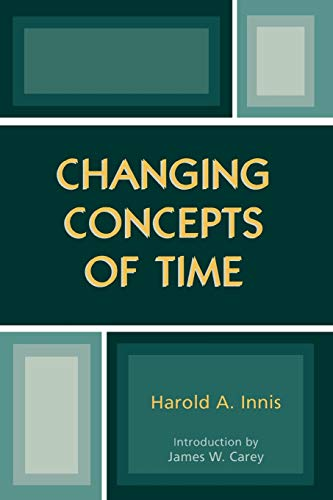 Changing Concepts of Time: Harold A. Innis