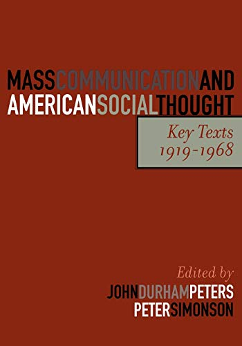 9780742528390: Mass Communication and American Social Thought: Key Texts, 1919-1968 (Critical Media Studies: Institutions, Politics, and Culture)