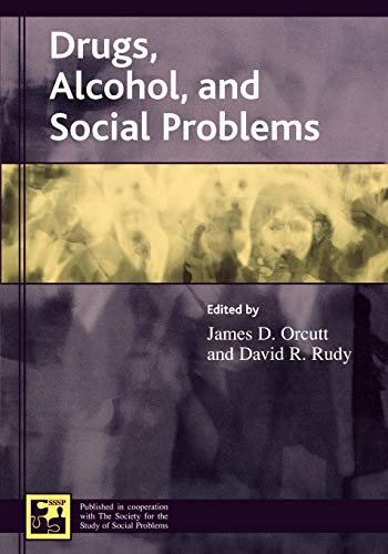 Drugs, Alcohol, and Social Problems (Understanding Social: Editor-James D. Orcutt;