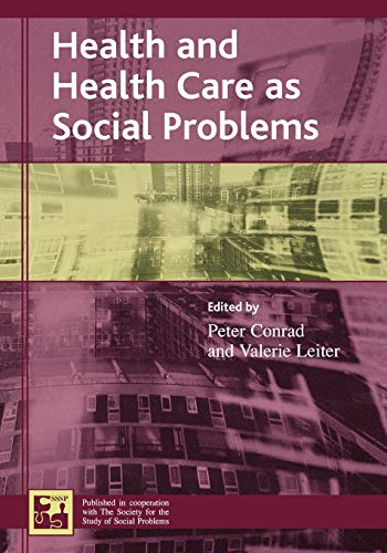 9780742528574: Health and Health Care as Social Problems (Understanding Social Problems: An SSSP Presidential Series)