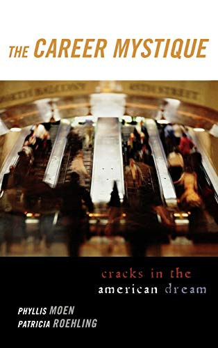9780742528611: The Career Mystique: Cracks in the American Dream