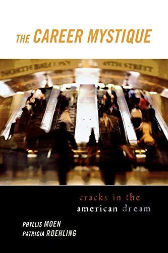 9780742528628: The Career Mystique: Cracks in the American Dream