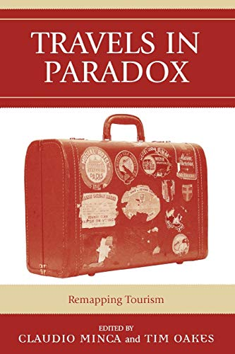 9780742528765: Travels in Paradox: Remapping Tourism