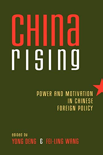 China Rising: Power and Motivation in Chinese: Deng, Yong [Editor];