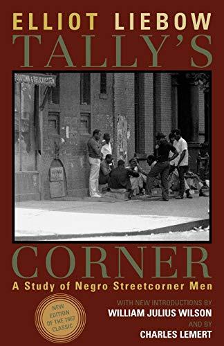 9780742528963: Tally's Corner: A Study of Negro Streetcorner Men (Legacies of Social Thought Series)
