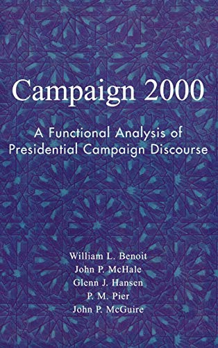 9780742529137: Campaign 2000: A Functional Analysis of Presidential Campaign Discourse (Communication, Media, and Politics)