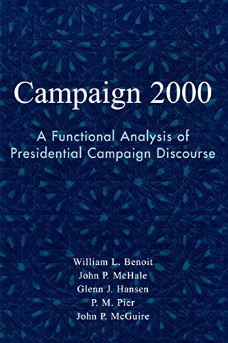 9780742529144: Campaign 2000: A Functional Analysis of Presidential Campaign Discourse (Communication, Media, and Politics)