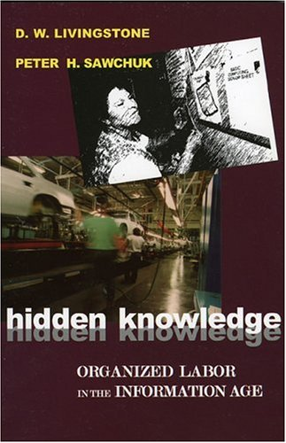 9780742529175: Hidden Knowledge: Organized Labor in the Information Age