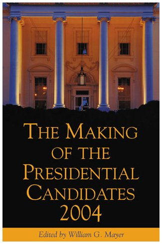 9780742529182: The Making of the Presidential Candidates 2004