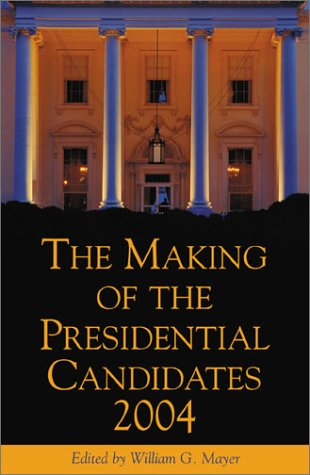 9780742529199: The Making of the Presidential Candidates 2004