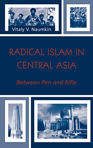 9780742529298: Radical Islam In Central Asia: Between Pen And Rifle