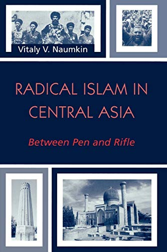 9780742529304: Radical Islam In Central Asia: Between Pen And Rifle