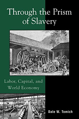 9780742529397: Through the Prism of Slavery: Labor, Capital, and World Economy (World Social Change)