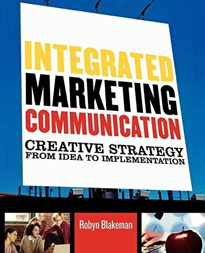 9780742529649: Integrated Marketing Communication: Creative Strategy from Idea to Implementation