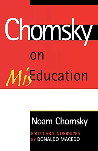 9780742529786: Chomsky on Mis-Education (Critical Perspectives Series: A Book Series Dedicated to Paulo Freire)