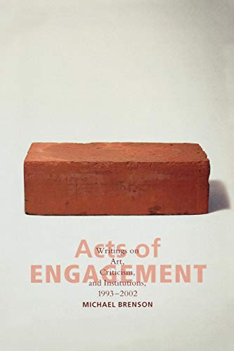 9780742529816: Acts of Engagement: Writings on Art, Criticism, and Institutions, 1993–2002 (Culture and Politics Series)