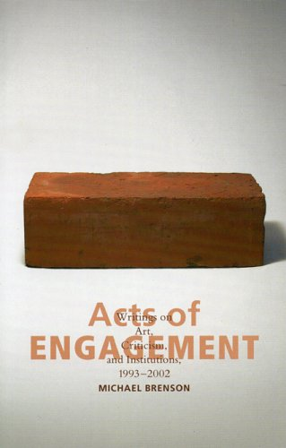 9780742529823: Acts of Engagement: Writings on Art, Criticism, and Institutions, 1993–2002 (Culture and Politics Series)