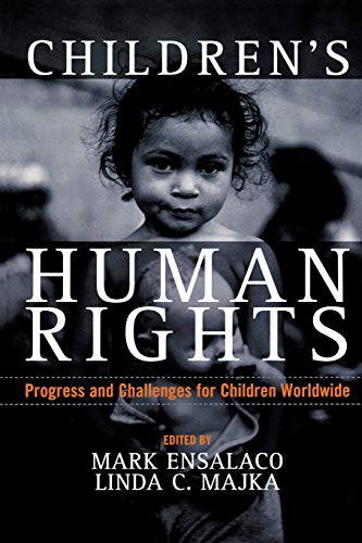 Children's Human Rights: Progress and Challenges for: Ensalaco, Mark [Editor];