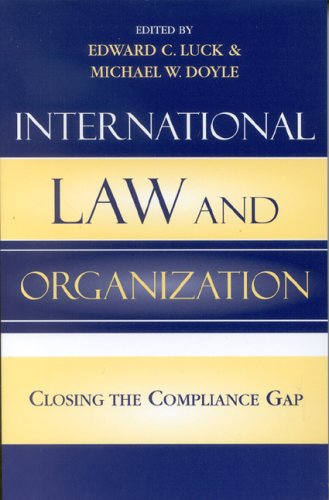 International Law and Organization: Closing the Compliance