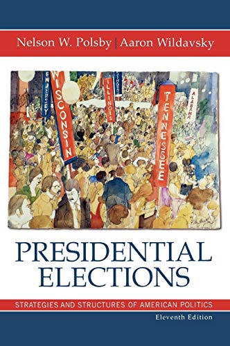 9780742530140: Presidential Elections: Strategies and Structures of American Politics (Presidential Elections: Strategies & Structures of American Politics (Hardcover))