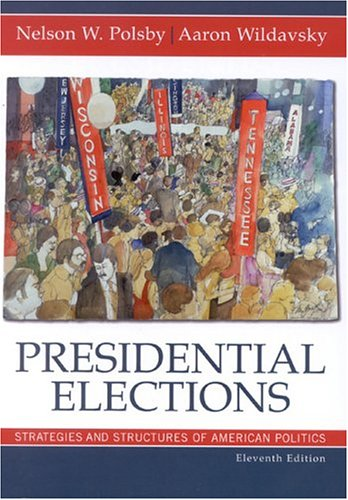 9780742530157: Presidential Elections: Strategies and Structures of American Politics (Presidential Elections: Strategies & Structures of American Politics)