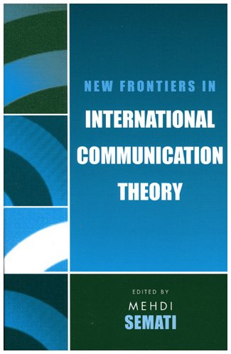 9780742530188: New Frontiers in International Communication Theory (Communication, Media, and Politics)