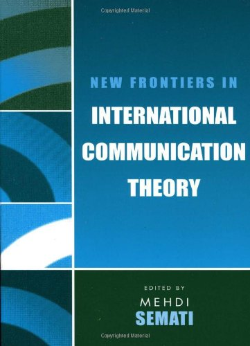 9780742530195: New Frontiers in International Communication Theory (Communication, Media, and Politics)