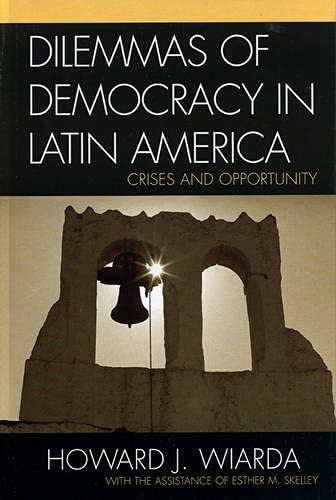 9780742530317: Dilemmas of Democracy in Latin America: Crises and Opportunity