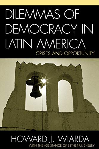 9780742530324: Dilemmas of Democracy in Latin America: Crises and Opportunity