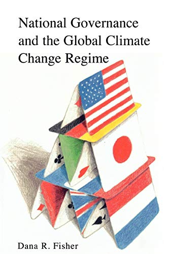National Governance and the Global Climate Change Regime: Dana R. Fisher