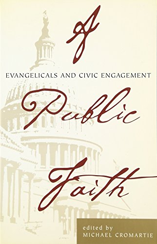 A Public Faith; Evangelicals and Civic Engagement: Editor-Michael Cromartie; Contributor-Nigel