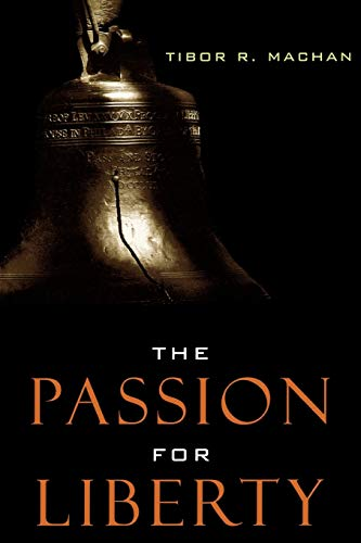 9780742531031: The Passion for Liberty