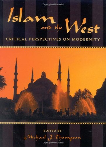 9780742531079: Islam and the West: Critical Perspectives on Modernity (Logos: Perspectives on Modern Society and Culture)