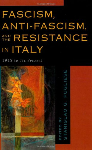 9780742531222: Fascism, Anti-Fascism, and the Resistance in Italy: 1919 to the Present
