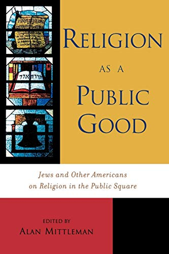 9780742531253: Religion as a Public Good: Jews and Other Americans on Religion in the Public Square