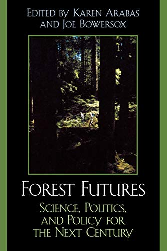 9780742531352: Forest Futures: Science, Politics, and Policy for the Next Century