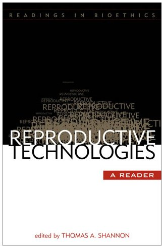 Reproductive Technologies, A Reader [Hardcover] by Shannon,: Shannon, Thomas A.