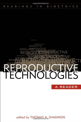 Reproductive Technologies: A Reader (Readings in Bioethics): Shannon, Thomas A.