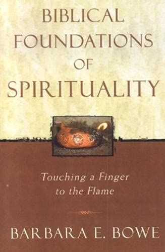 9780742531567: Biblical Foundations of Spirituality: Touching a Finger to the Flame