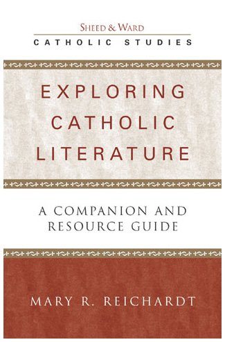 9780742531734: Exploring Catholic Literature: A Companion and Resource Guide (Catholic Studies)