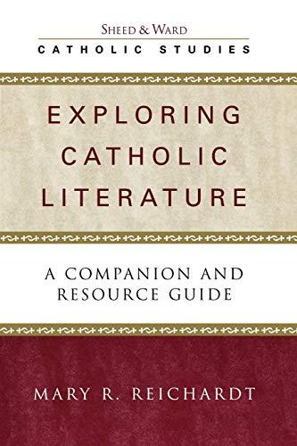 9780742531741: Exploring Catholic Literature: A Companion and Resource Guide (Catholic Studies)