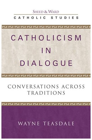 9780742531789: Catholicism in Dialogue: Conversations Across Traditions (Catholic Studies)