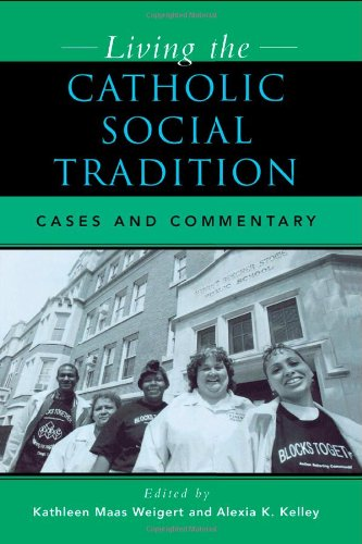 9780742531871: Living the Catholic Social Tradition: Cases and Commentary